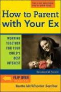 How to Parent with Your Ex: Working Together for Your Childs Best Interest