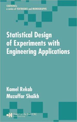 Statistical Design of Experiments with Engineering Applications - Kamel Rekab, Muzaffar Shaikh, Rekab Rekab