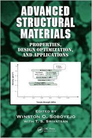 Advanced Structural Materials: Properties, Design Optimiza - Winston O. Soboyejo (Editor), Soboyejo Soboyejo, T.S. Srivatsan (Editor)