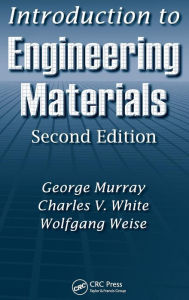 Introduction to Engineering Materials - George Murray