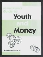 Asset Builder's Guide to Youth and Money - Jolene L. Roehlkepartain, Jennifer Griffin-Wiesner (Editor)
