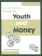 An Asset Builder's Guide to Youth and Money