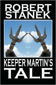 Keeper Martin's Tale (Deluxe Hardcover Edition) - Robert Stanek