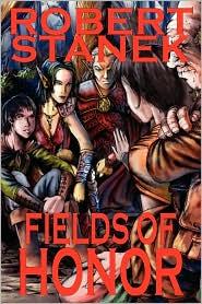 Fields Of Honor (Ultimate Edition) - Robert Stanek