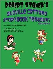 Robert Stanek's Bugville Critters Storybook Treasury Volume 2 (The Bugville Critters Storybook Collection, Volume 2) - Robert Stanek