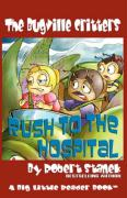 Rush to the Hospital (Buster Bee's Adventures Series #6, the Bugville Critters)