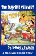 Play Their First Big Game (Buster Bee's Adventures Series #7, the Bugville Critters)