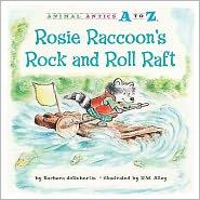 Rosie Raccoon's Rock and Roll Raft - Barbara deRubertis