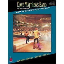 Dave Matthews Band - Just the Riffs for Violin: Just the Riffs - Mark Wood
