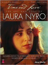 Time and Love: The Art and Soul of Laura Nyro - As Recorded by Laura Nyro, Milton Okun (Editor)