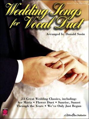 Wedding Songs for Vocal Duet - Created by Hal Leonard Corp., Created by Hal Leonard Corporation Staff