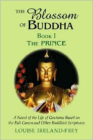 The Blossom of Buddha: Book One: the Prince - Louise Ireland-Frey