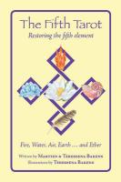 The Fifth Tarot: Restoring the Fifth Element: Fire, Water, Air, Earth... and Ether [With 92 Tarot Cards]