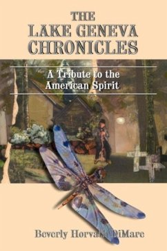 The Lake Geneva Chronicles: A Tribute to the American Spirit - Dimare, Beverly Horvath