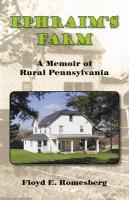 Ephraim's Farm: A Memoir of Rural Pennsylvania