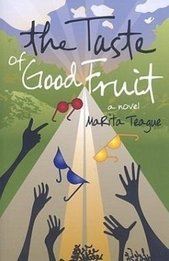 The Taste of Good Fruit - Teague, Marita