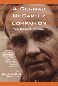A Cormac McCarthy Companion: The Border Trilogy - Herausgeber: Arnold, Edwin T. Luce, Dianne C.