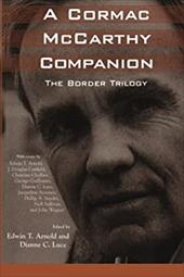 A Cormac McCarthy Companion: The Border Trilogy - Arnold, Edwin T. / Luce, Dianne C.