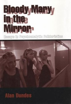 Bloody Mary in the Mirror: Essays in Psychoanalytic Folkloristics - Dundes, Alan