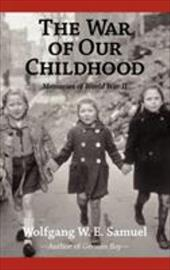 The War of Our Childhood: Memories of World War II - Samuel, Wolfgang W. E.