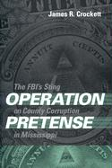 Operation Pretense: The FBI's Sting on County Corruption in Mississippi