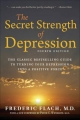 Secret Strength of Depression, Fourth Edition - KCHS MD Frederic Flach