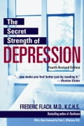 The Secret Strength of Depression, Fourth Edition - Frederic Flach, MD, KCHS