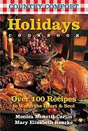 Holidays Cookbook: Country Comfort: Over 100 Recipes to Warm the Heart & Soul