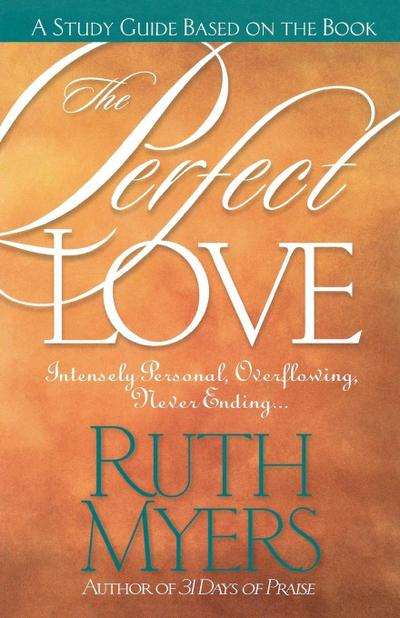 The Perfect Love Study Guide - Ruth Myers