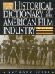 New Historical Dictionary of the American Film Industry - Anthony Slide