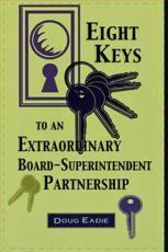 Eight Keys to an Extraordinary Board-Superintendent Partnership - Doug Eadie