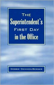 The Superintendent's First Day In the Office - Debbie Demmon-Berger