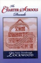 The Charter Schools Decade - Lockwood, Anne Turnbaugh