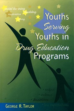 Youths Serving Youths in Drug Education Programs - Taylor, George R.