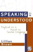 Speaking to Be Understood: English as a First or Second Language