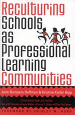 Reculturing Schools as Professional Learning Communities - Jane Bumpers Huffman (author), Kristine Kiefer Hipp (author), Shirley M. Hord (other), Anita M. Pankake (contributions), Gayle Moller (contributions), Dianne F. Olivier (contributions), D'Ette Fly Cowan (contributions)