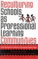 Reculturing Schools as Professional Learning Communities - Jane Bumpers Huffman; Kristine Kiefer Hipp