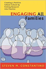 Engaging All Families: Creating a Positive School Culture by Putting Research into Practice - Steven M. Constantino