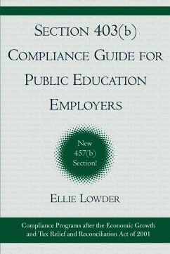 Section 403(b) Compliance Guide for Public Education Employers - Lowder, Eleanor A. Lowder, Ellie