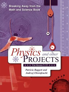 Breaking Away from the Math and Science Book: Physics and Other Projects for Grades 3-12 - Baggett, Patricia Ehrenfeucht, Andrzej