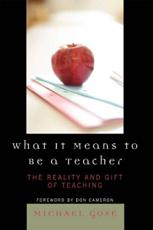What It Means to Be a Teacher - Michael Gose (author), Don Cameron (foreword)
