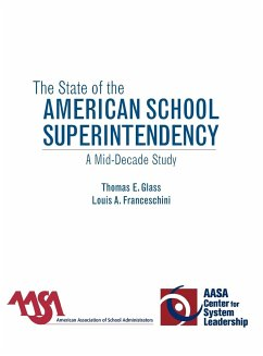 The State of the American School Superintendency: A Mid-Decade Study - Glass, Thomas E. Franceschini, Louis A.