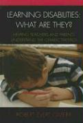 Learning Disabilities: What Are They?: Helping Parents and Teachers Understand the Characteristics