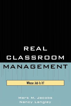 Real Classroom Management: Whose Job Is It? - Jacobs, Mark M. Langley, Nancy