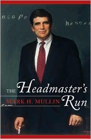 The Headmaster's Run - Mark H. Mullin