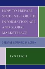 How to Prepare Students for the Information Age and Global Marketplace - Lyn Lesch