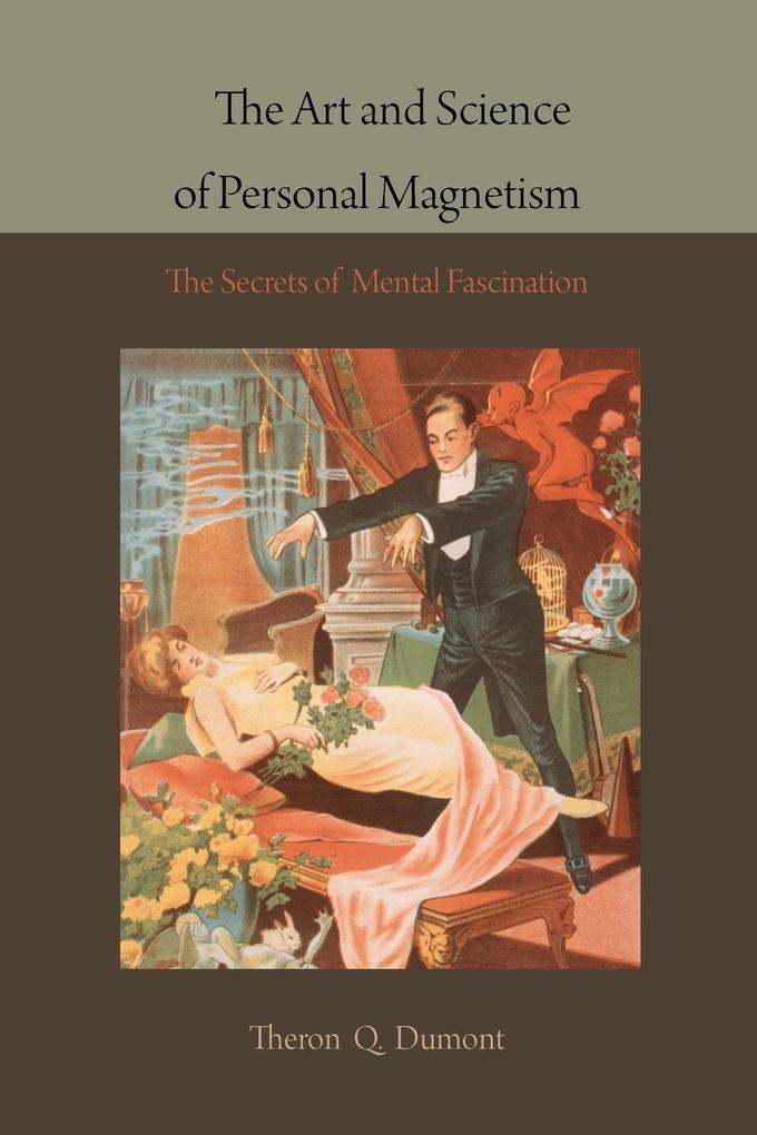 The Art and Science of Personal Magnetism als Taschenbuch von Theron Q. Dumont