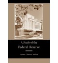 A Study of the Federal Reserve - Eustace Clarence Mullins