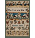 The Ego and the Id - First Edition Text - Sigmund Freud