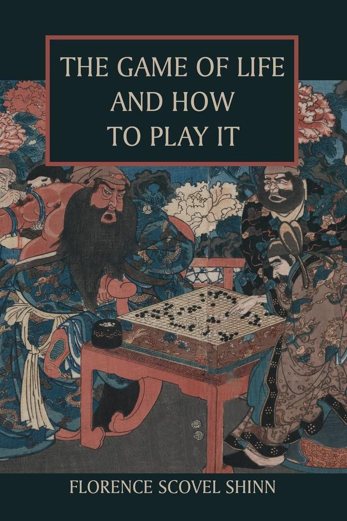 The Game of Life and How to Play It als Buch von Florence Scovel Shinn - Martino Fine Books
